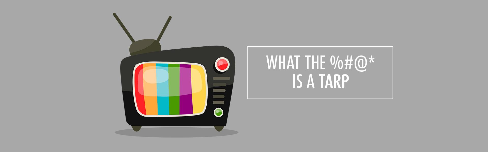 TARP, TV, ADVERTISING, MARKETING