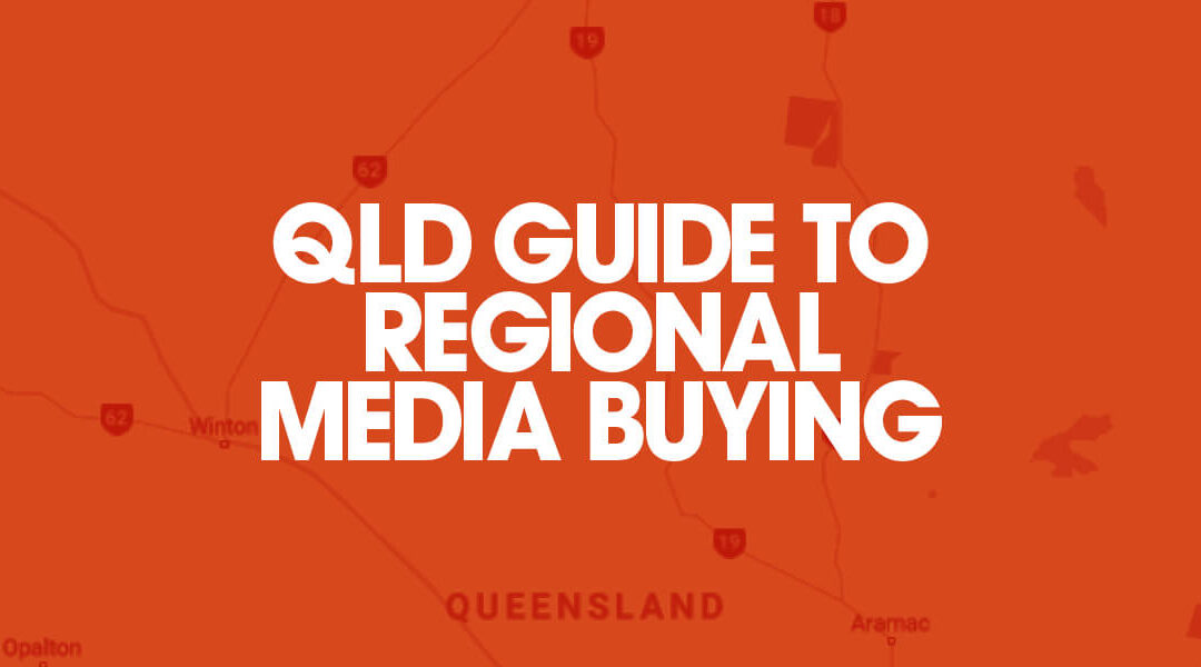 The Queensland Business Guide to Regional Media Buying and Advertising