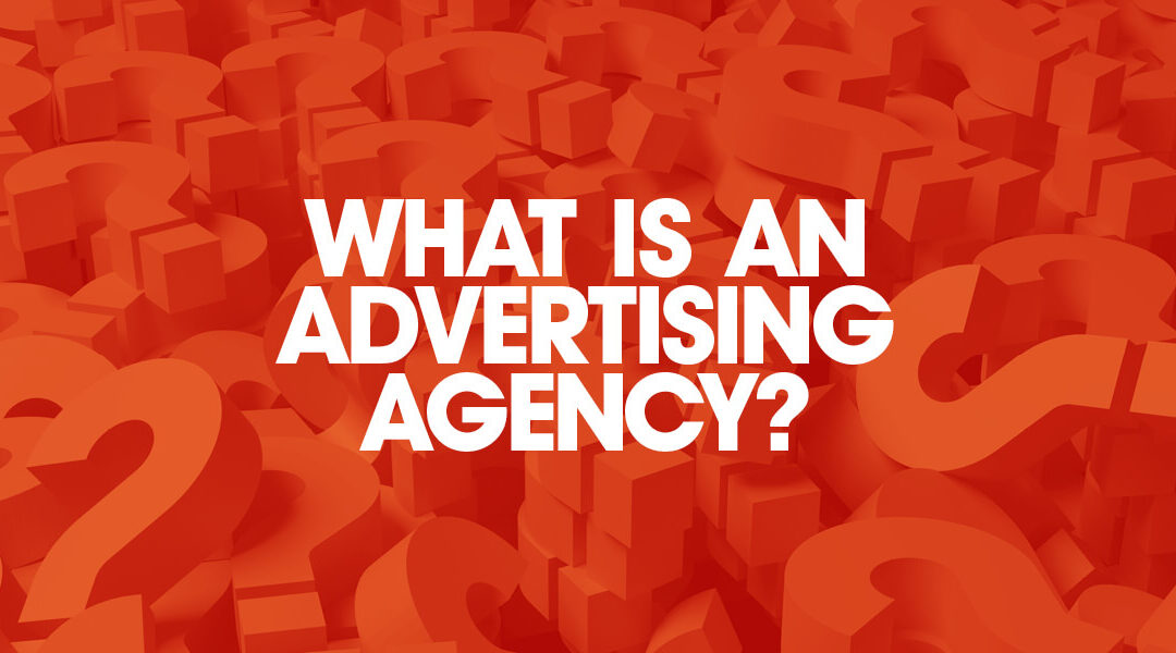 Everything You Wanted To Know About Working With An Advertising Company